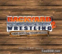 Backyard Wrestling 2 - There Goes the Neighborhood ROM ...